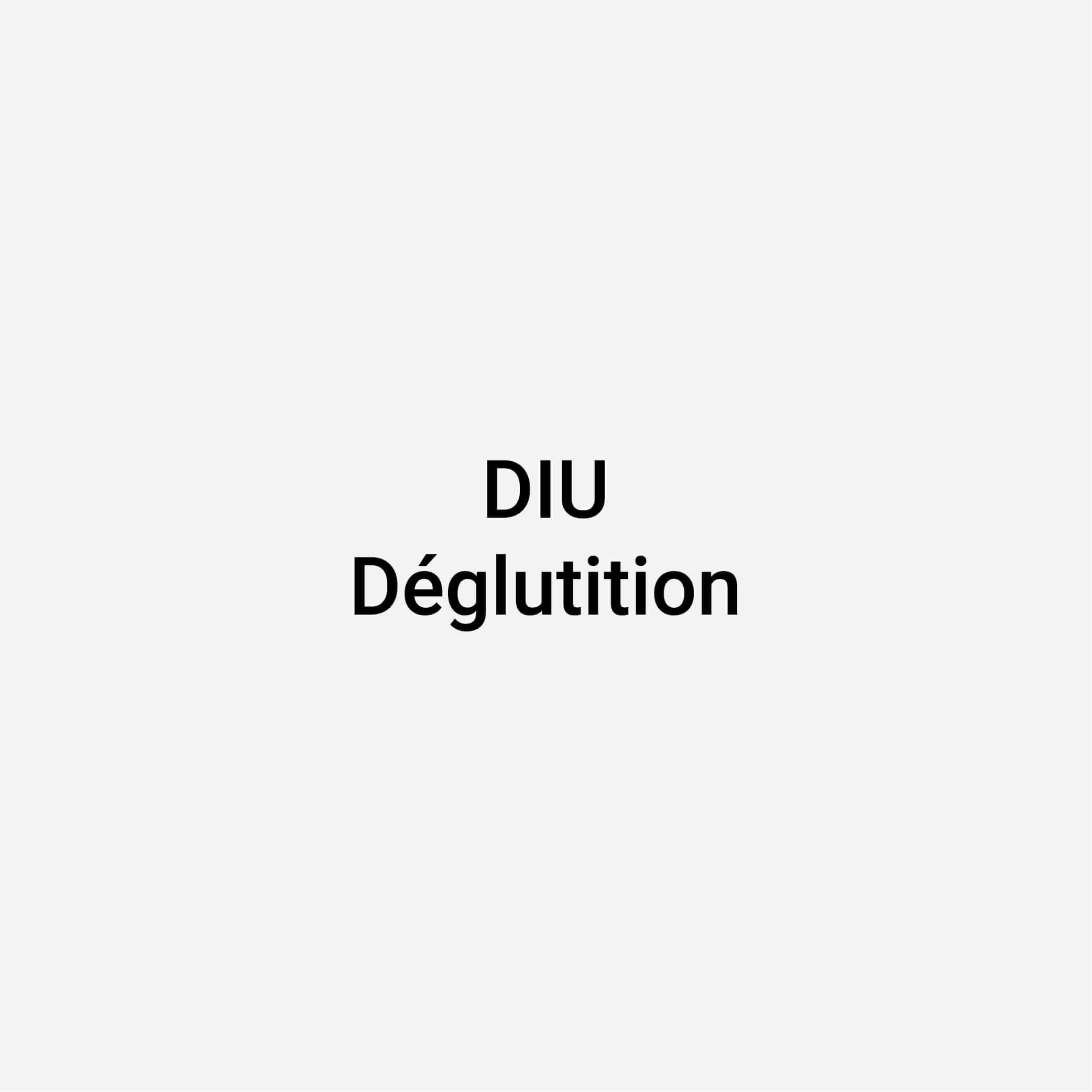 DIU Déglutition
