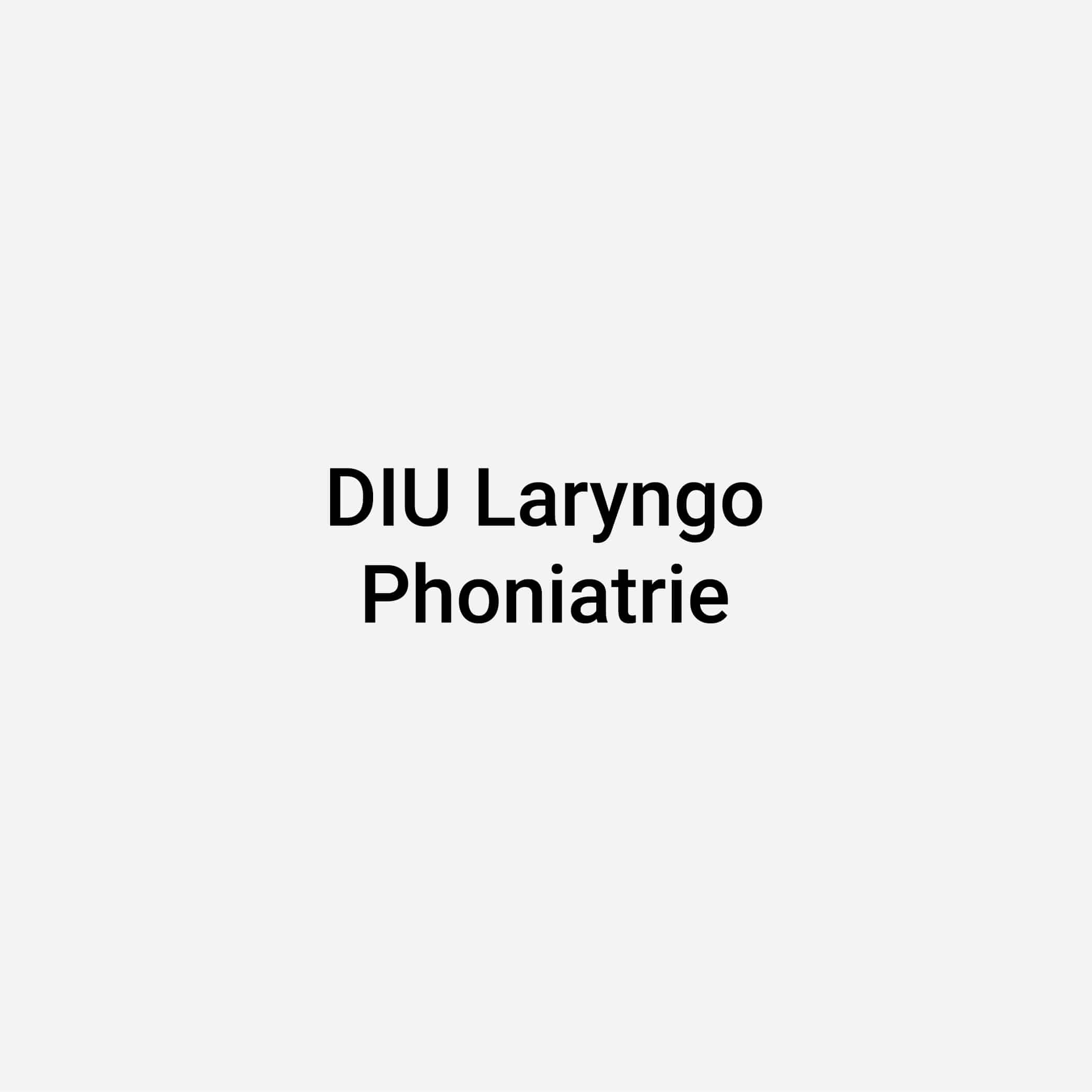 DIU Laryngo Phoniatrie