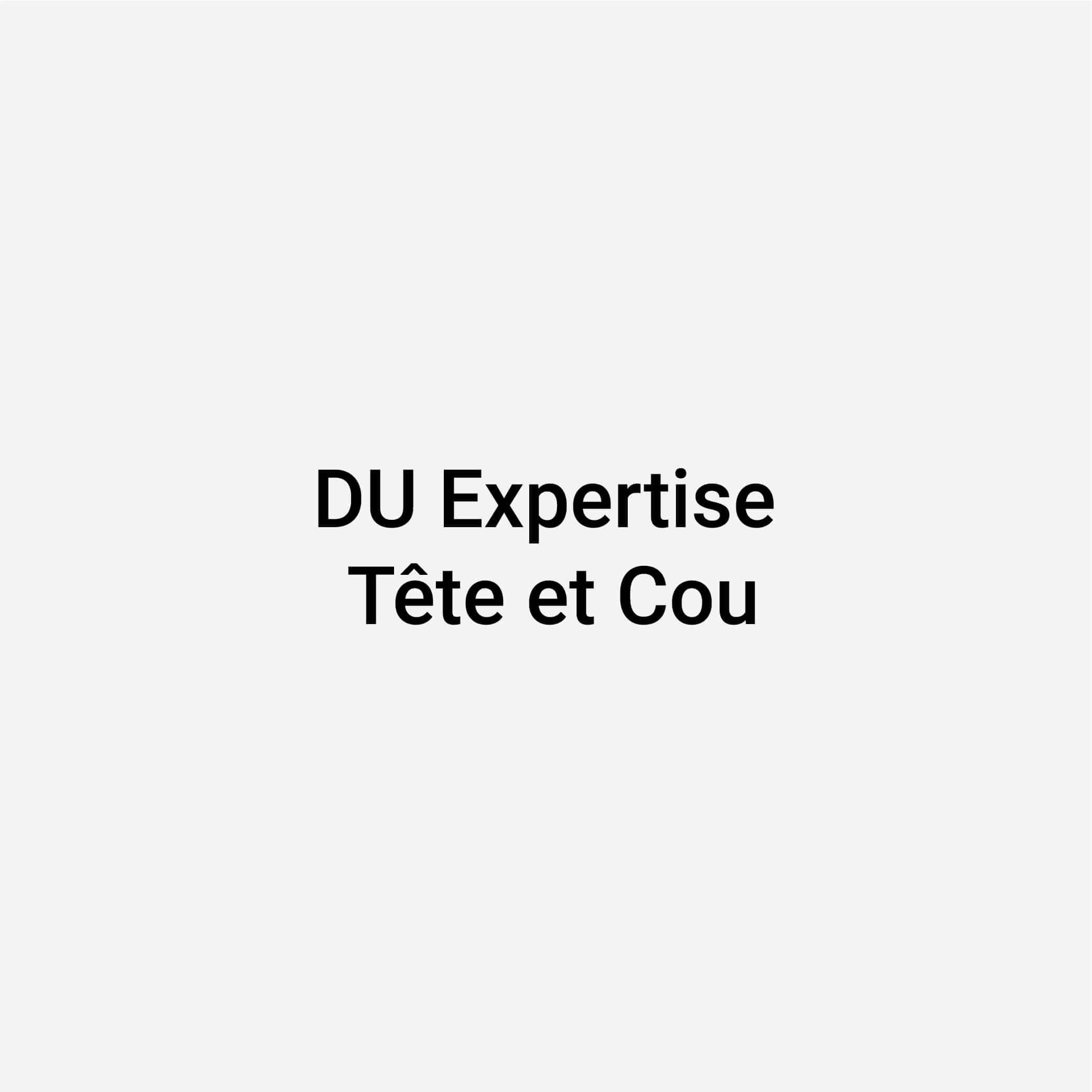 DU Expertise Tête et Cou
